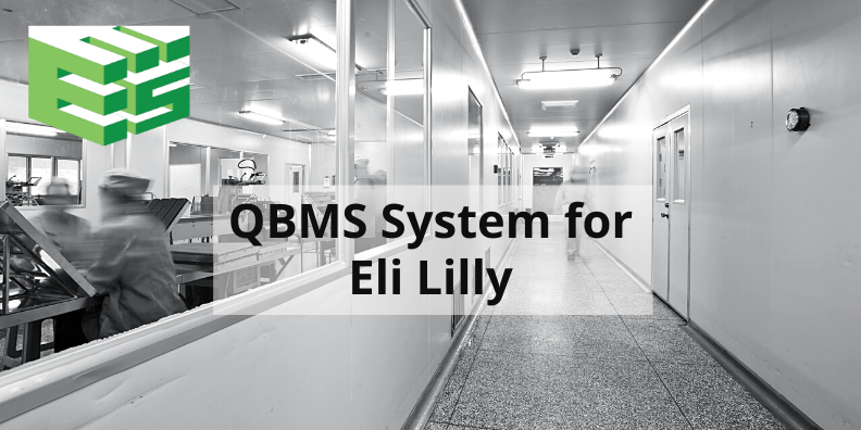 EES QBMS system for Eli Lilly
